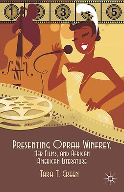 Green, Tara T. - Presenting Oprah Winfrey, Her Films, and African American Literature, ebook