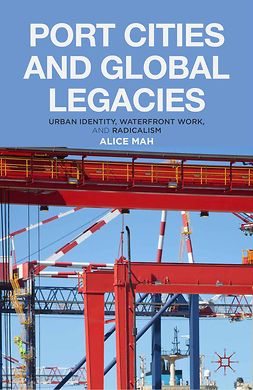 Mah, Alice - Port Cities and Global Legacies, e-bok
