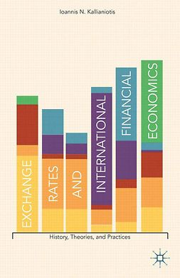 Kallianiotis, John N. - Exchange Rates and International Financial Economics, ebook