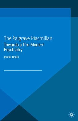 Booth, Jenifer - Towards a Pre-Modern Psychiatry, ebook