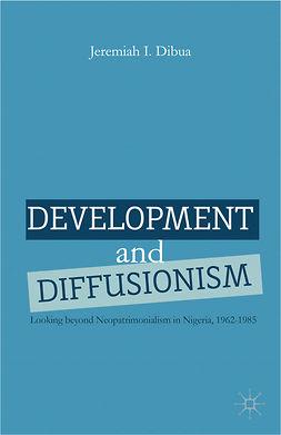 Dibua, Jeremiah I. - Development and Diffusionism, ebook