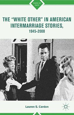 "Cardon, Lauren S. - The ""White Other"" in American Intermarriage Stories, 1945–2008, ebook"