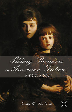 VanDette, Emily E. - Sibling Romance in American Fiction, 1835–1900, ebook