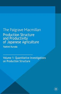 Kuroda, Yoshimi - Production Structure and Productivity of Japanese Agriculture, ebook