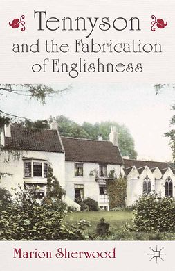 Sherwood, Marion - Tennyson and the Fabrication of Englishness, ebook