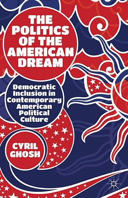 Ghosh, Cyril - The Politics of the American Dream, ebook