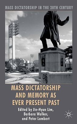 Lambert, Peter - Mass Dictatorship and Memory as Ever Present Past, e-bok