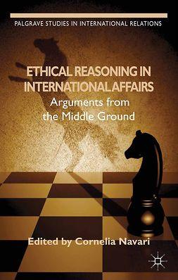 Navari, Cornelia - Ethical Reasoning in International Affairs, e-bok
