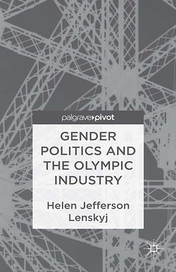 Lenskyj, Helen Jefferson - Gender Politics and the Olympic Industry, ebook