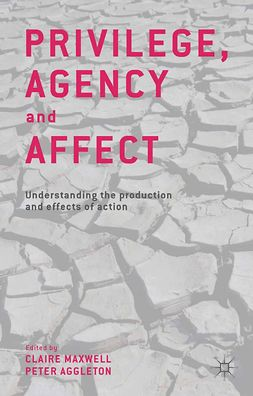 Aggleton, Peter - Privilege, Agency and Affect, ebook