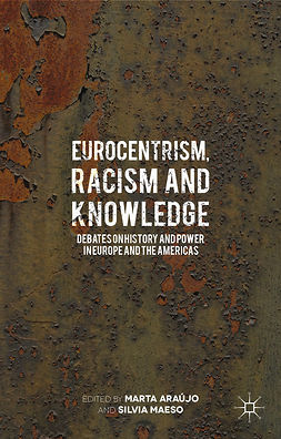 Araújo, Marta - Eurocentrism, Racism and Knowledge, ebook