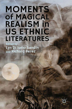 Perez, Richard - Moments of Magical Realism in US Ethnic Literatures, e-kirja