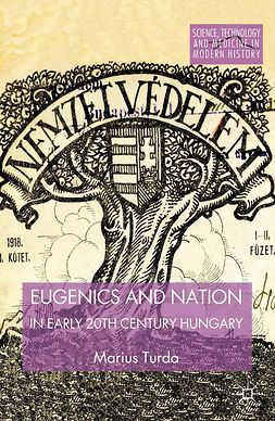 Turda, Marius - Eugenics and Nation in Early 20th Century Hungary, ebook