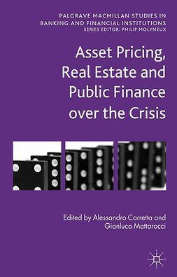 Carretta, Alessandro - Asset Pricing, Real Estate and Public Finance over the Crisis, e-bok