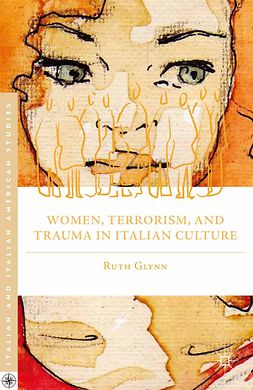 Glynn, Ruth - Women, Terrorism, and Trauma in Italian Culture, ebook
