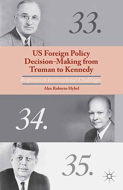 Hybel, Alex Roberto - US Foreign Policy Decision-Making from Truman to Kennedy, ebook