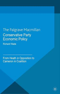 Wade, Richard - Conservative Party Economic Policy, ebook