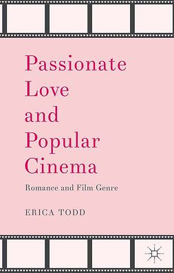 Todd, Erica - Passionate Love and Popular Cinema, ebook