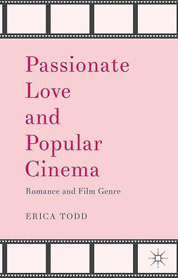 Todd, Erica - Passionate Love and Popular Cinema, e-kirja
