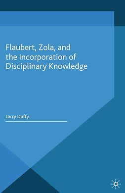 Duffy, Larry - Flaubert, Zola, and the Incorporation of Disciplinary Knowledge, e-bok