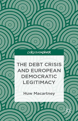 Macartney, Huw - The Debt Crisis and European Democratic Legitimacy, ebook