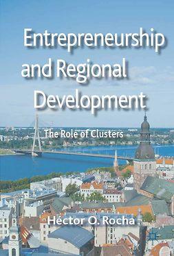 Rocha, Héctor O. - Entrepreneurship and Regional Development, ebook
