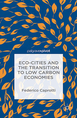 Caprotti, Federico - Eco-Cities and the Transition to Low Carbon Economies, ebook