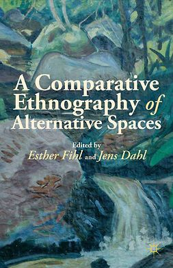 Dahl, Jens - A Comparative Ethnography of Alternative Spaces, ebook