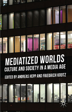 Hepp, Andreas - Mediatized Worlds, e-bok