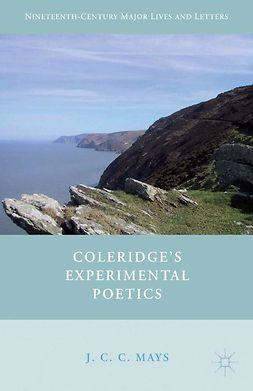 Mays, J. C. C. - Coleridge's Experimental Poetics, e-bok