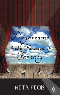 Regis, Meta - Daydreams and the Function of Fantasy, e-bok