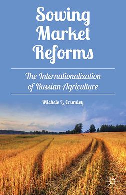 Crumley, Michele L. - Sowing Market Reforms, ebook