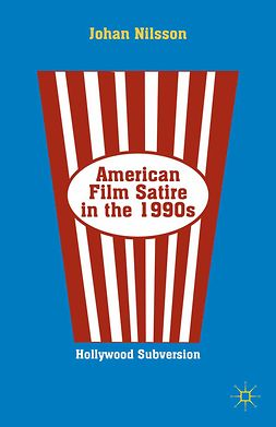 Nilsson, Johan - American Film Satire in the 1990s, ebook