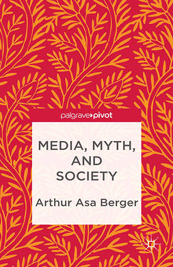 Berger, Arthur Asa - Media, Myth, and Society, ebook