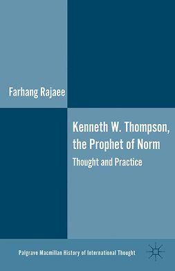 Rajaee, Farhang - Kenneth W. Thompson, The Prophet of Norms, ebook