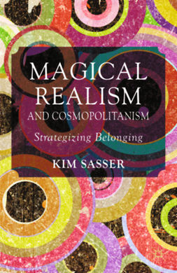 Sasser, Kim Anderson - Magical Realism and Cosmopolitanism, ebook