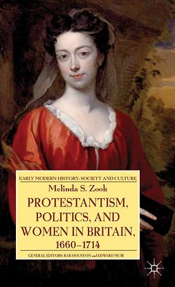 Zook, Melinda S. - Protestantism, Politics, and Women in Britain, 1660–1714, e-bok