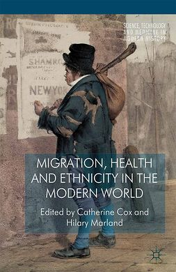 Cox, Catherine - Migration, Health and Ethnicity in the Modern World, e-kirja