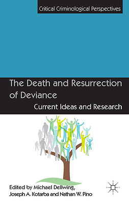 Dellwing, Michael - The Death and Resurrection of Deviance, ebook