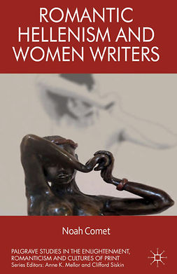 Comet, Noah - Romantic Hellenism and Women Writers, ebook