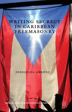 Arroyo, Jossianna - Writing Secrecy in Caribbean Freemasonry, ebook