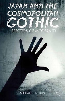 Blouin, Michael J. - Japan and the Cosmopolitan Gothic, ebook