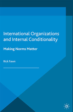 Fawn, Rick - International Organizations and Internal Conditionality, ebook