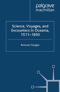 Douglas, Bronwen - Science, Voyages, and Encounters in Oceania, 1511–1850, e-bok