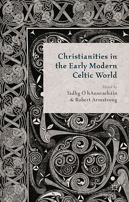 Armstrong, Robert - Christianities in the Early Modern Celtic World, e-bok