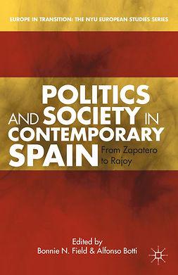 Botti, Alfonso - Politics and Society in Contemporary Spain, e-kirja