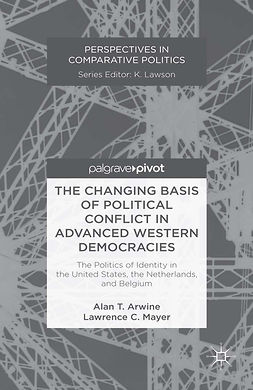 Arwine, Alan - The Changing Basis of Political Conflict in Advanced Western Democracies: The Politics of Identity in the United States, the Netherlands, and Belgium, e-bok
