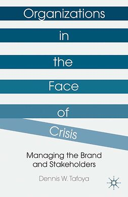 Tafoya, Dennis W. - Organizations in the Face of Crisis, e-kirja