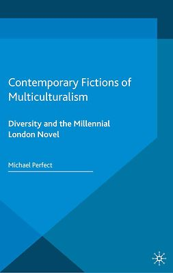 Perfect, Michael - Contemporary Fictions of Multiculturalism, e-kirja