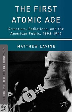 Lavine, Matthew - The First Atomic Age, ebook
